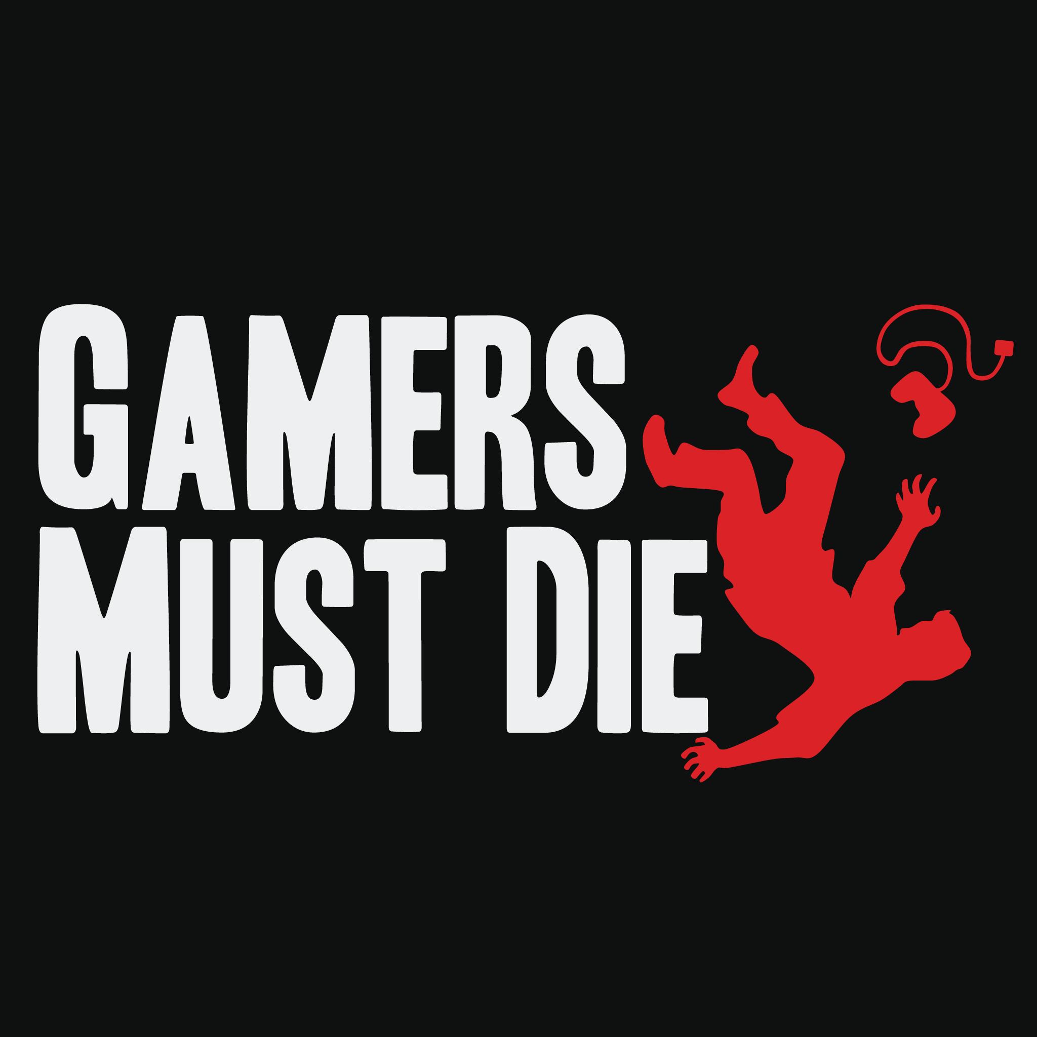 Gamers Must Die